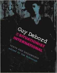 Guy Debord and the Situationist International Texts and Documents