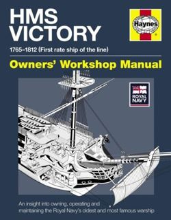 HMS Victory Manual : An insight into owning, operating and maintaining the Royal Navy's oldest and most famous warship