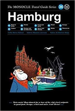 Hamburg: The Monocle Travel Guide Series