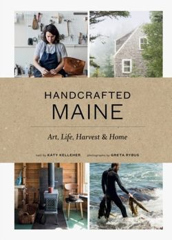 Handcrafted Maine : Art, Life, Harvest & Home