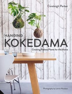 Hanging Kokedama : Creating Potless Plants for the Home