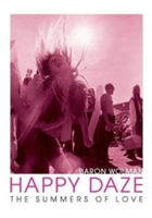 Happy Daze The Summers of Love