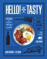 Hello! My Name Is Tasty Global Dinner Favorites from Portland's Tasty Restaurants