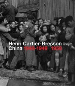 Henri Cartier-Bresson: China 1948-1949, 1958