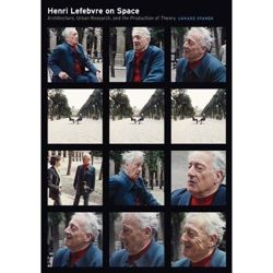Henri Lefebvre on Space: Architecture, Urban Research, and the Production of Theory