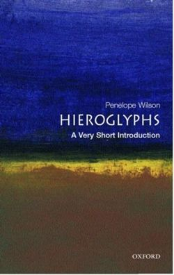 Hieroglyphs: A Very Short Introduction