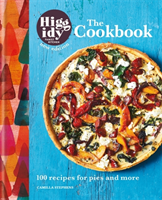 Higgidy: The Cookbook 100 recipes for pies and more