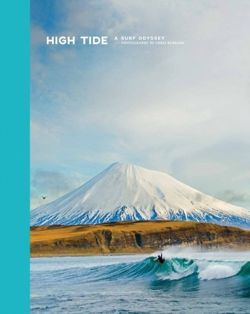 High Tide, a Surf Odyssey Photography by Chris Burkhard