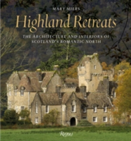 Highland Retreats The Architecture and Interior Decoration of Scotland's Seasonal Houses