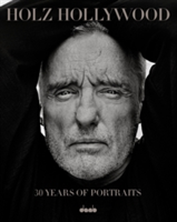Holz Hollywood 30 Years of Portraits