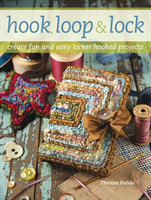 Hook, Loop and Lock Create Fun and Easy Locker Hooked Projects