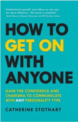 How to Get On with Anyone : Gain the confidence and charisma to communicate with ANY personality type