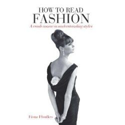 How to Read Fashion A Crash Course in Understanding Styles