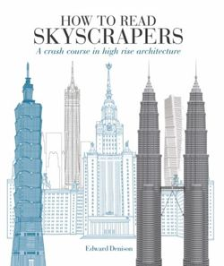 How to Read Skyscrapers : A crash course in high-rise architecture