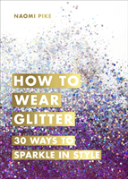 How to Wear Glitter 30 Ways to Sparkle in Style