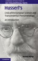 Husserl's Crisis of the European Sciences and Transcendental Phenomenology An Introduction