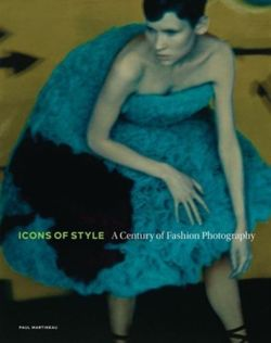 Icons of Style - A Century of Fashion Photography