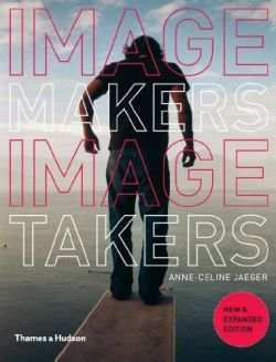 Image Makers, Image Takers: Essential Guide to Photography