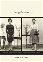 Image Matters Archive, Photography, and the African Diaspora in Europe