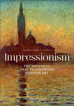 Impressionism : The Movement that Transformed Western Art