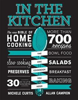In the Kitchen : The New Bible of Home Cooking
