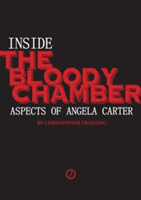 Inside The Bloody Chamber Aspects of Angela Carter