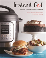 Instant Pot (R) Electric Pressure Cooker Cookbook (An Authorized Instant Pot (R) Cookbook) Quick & Easy Recipes for Everyday Eating