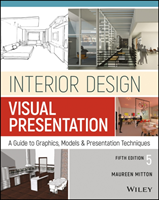 Interior Design Visual Presentation A Guide to Graphics, Models and Presentation Methods