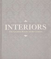 Interiors (Platinum Gray Edition) : The Greatest Rooms of the Century