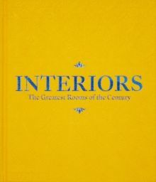 Interiors (Saffron Yellow Edition) : The Greatest Rooms of the Century