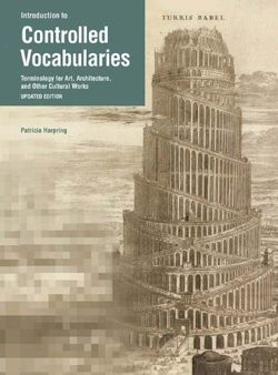 Introduction to Controlled Vocabularies Terminology for Art, Architecture, and Other Cultural Works