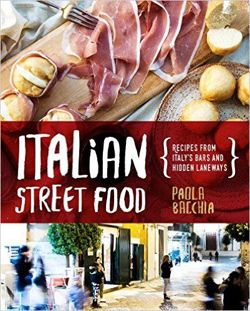 Italian Street Food Recipes from Italy's Bars and Hidden Laneways