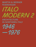 Italomodern - Architecture in Northern Italy 1946-1976