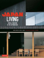 Japan Living Form and Function at the Cutting-edge
