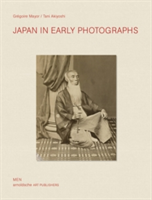 Japan in Early Photographs The Aime Humbert Collection at the Museum of Ethnography, Neuchatel