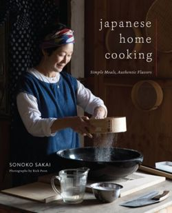 Japanese Home Cooking : Simple Meals, Authentic Flavors