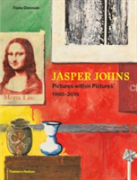 Jasper Johns Pictures Within Pictures 1980-2015