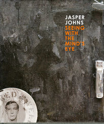 Jasper Johns – Seeing with the Mind's Eye