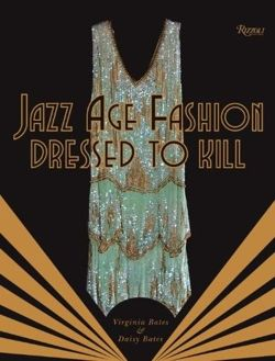 Jazz Age Fashion: Dressed to Kill