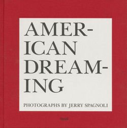 Jerry Spagnoli: American Dreaming