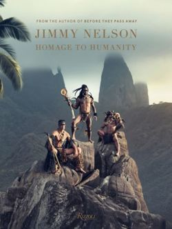 Jimmy Nelson : Homage to Humanity