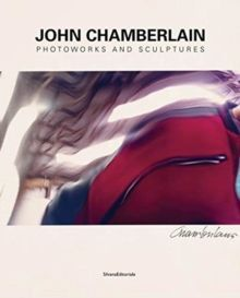 John Chamberlain : Bending Spaces