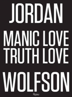 Jordan Wolfson Manic / Love / Truth / Love