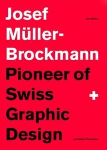 Josef Mu Ller-Brockmann Pioneer of Swiss Graphic Design