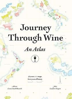 Journey Through Wine. An Atlas: 56 countries, 100 maps, 8000 years of history