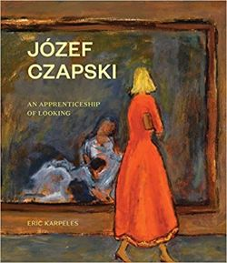 Jozef Czapski : An Apprenticeship of Looking
