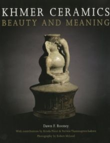Khmer Ceramics : Beauty and Meaning