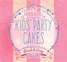Kids' Party Cakes Quick & Easy Recipes