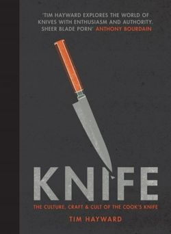 Knife : The Culture, Craft and Cult of the Cook's Knife