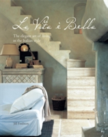 La Vita e Bella The Elegant Art of Living in the Italian Style